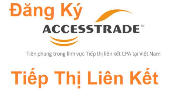 đăng ký Tiếp thị liên kết cho Accesstrade